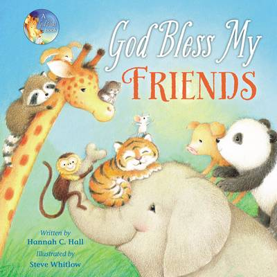 God Bless My Friends by Hannah Hall