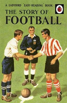 The Story of Football: A Ladybird 'Easy-Reading' Book by Vera Southgate