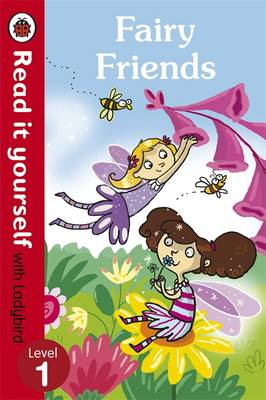 Fairy Friends - Read it Yourself with Ladybird Level 1 by Ronne Randall