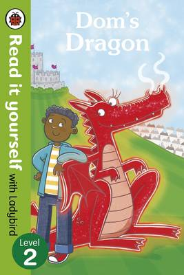 Dom's Dragon - Read it Yourself with Ladybird Level 2 by Mandy Ross