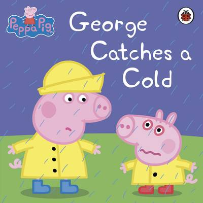 Peppa Pig: George Catches a Cold by