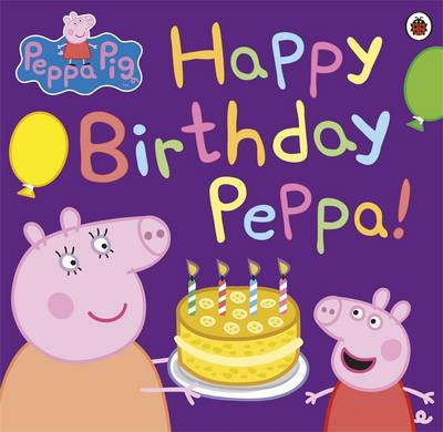 Peppa Pig: Happy Birthday, Peppa! by