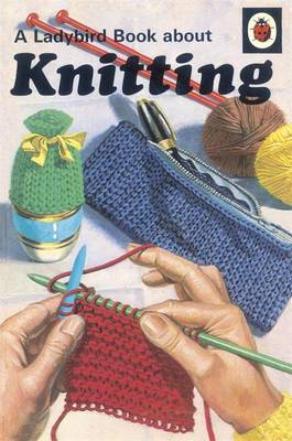 A Ladybird Book About Knitting by