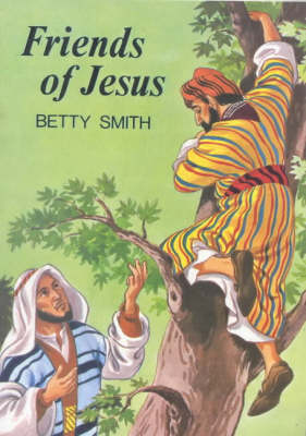 Friends of Jesus by Betty Smith