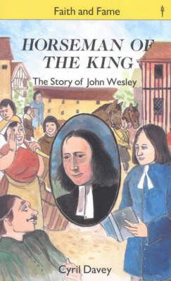 Horseman of the King John Wesley by Cyril J. Davey