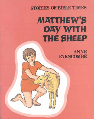 Matthew's Day with the Sheep by Anne Farncombe