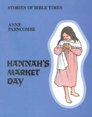 Hannah's Market Day by Anne Farncombe