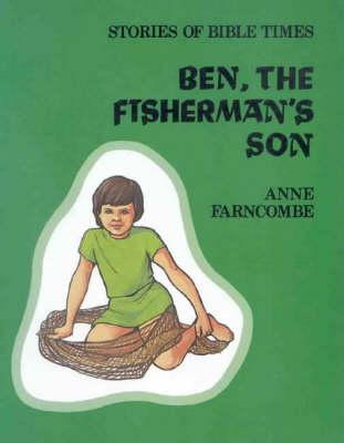 Ben the Fisherman's Son by Anne Farncombe