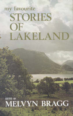 My Favourite Stories of Lakeland by Melvyn Bragg