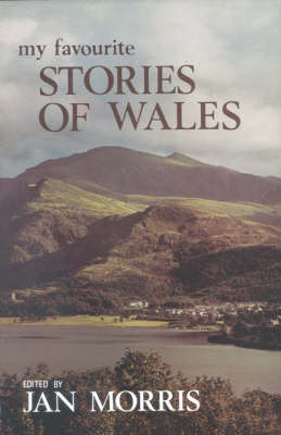 My Favourite Stories of Wales by Jan Morris