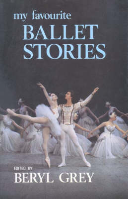 My Favourite Ballet Stories by Beryl Grey