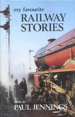 My Favourite Railway Stories by Paul Jennings