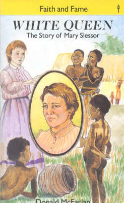 White Queen Story of Mary Slessor by Donald M. McFarlan