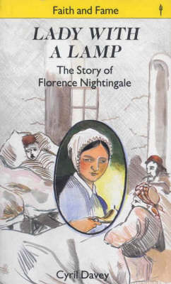 Lady with the Lamp Story of Florence Nightingale by Cyril J. Davey