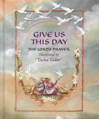 Give Us This Day Lord's Prayer by Tasha Tudor
