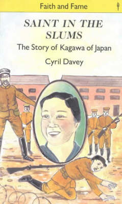 Saint in the Slums Story of Kagawa of Japan by Cyril J. Davey
