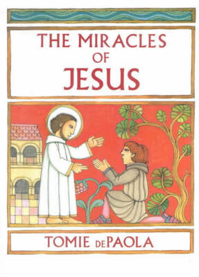 The Miracles of Jesus by Tomie De Paola