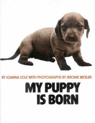 My Puppy is Born by Joanna Cole