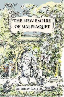 The New Empire of Malplaquet by Andrew Dalton