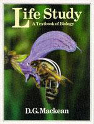 Life Study A Textbook of Biology by D. G. Mackean