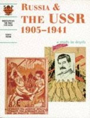 Russia and the USSR 1905-1941: A Depth Study by Terry Fiehn, Schools History Project