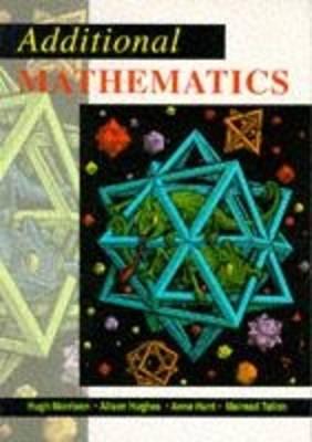 Additional Maths by Mairead Tallon, Hugh Morrison, Alison Hughes, Anne Hunt