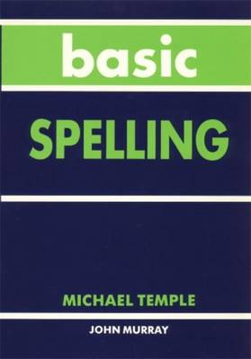 Basic Spelling by Michael Temple