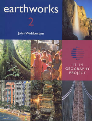 Earthworks Pupil's Book 11-14 Geography Project by John Widdowson