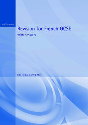 Revision for French GCSE With Answers by Rod Hares, David Mort
