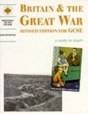 Britain and the Great War: A Depth Study Student's Book by Greg Hetherton, Schools History Project