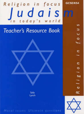 Judaism in Today's World Teacher's Resource Book by Sally Lynch, Vivienne Cato
