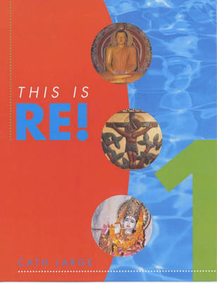 This is RE! Pupil's Book by Alan Brine, Cath Large