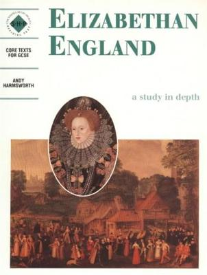 Elizabethan England: An SHP Depth Study Students' Book by Andy Harmsworth, Schools History Project