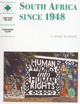 South Africa 1948-1995: A Depth Study Students' Book by Christopher Culpin, Schools History Project