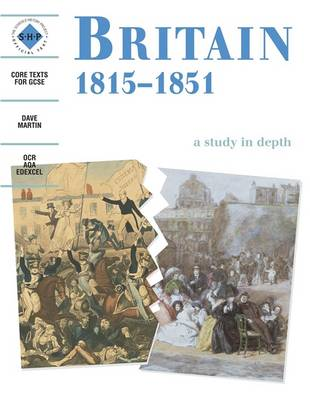 Britain 1815-1851: An Shp Depth Study by Dave Martin, Schools History Project