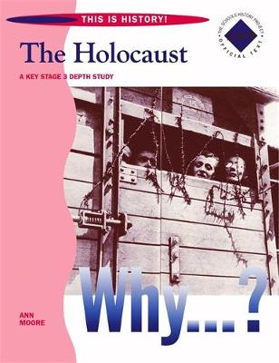 This is History: The Holocaust Pupil's Book by Ann Moore, Christopher Culpin