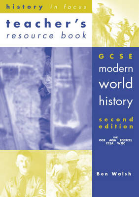 GCSE Modern World History Teachers' Book by Ben Walsh