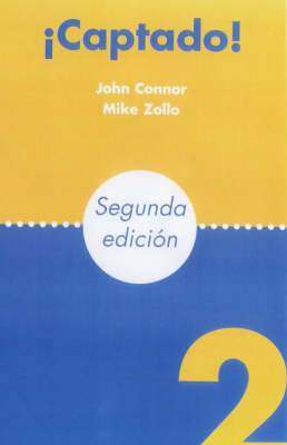 Captado! Teacher's Resource File by John Connor, Roselyne Bernabeu, Mike Zollo