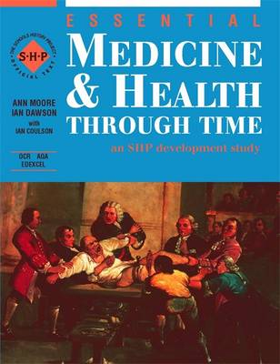 Essential Medicine and Health Student's Book Through Time by Ann Moore, Ian Coulson, Ian Dawson