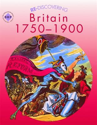 Re-discovering Britain, 1750-1900 Pupil's Book by Colin Shephard, Andy Reid