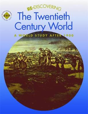 Re-discovering the Twentieth Century World Students' Book A World Study After 1900 by Keith Shephard, Colin Shephard