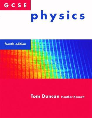 GCSE Physics by Tom Duncan, Heather Kennett