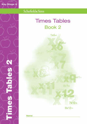 Times Tables Book 2 by Schofield & Sims