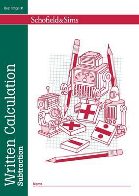Written Calculation: Subtraction by Steve Mills, Hilary Koll