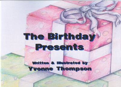 The Birthday Presents by Dr. Yvonne, CBE Thompson
