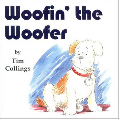 Woofin' the Woofer by Tim Collings
