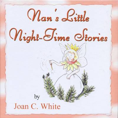 Nan's Little Night-Time Stories by Joan C. White