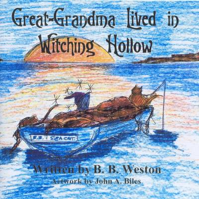 Great-grandma Lived in Witching Hollow by B. B. Weston
