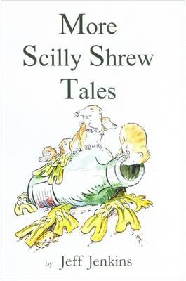 More Scilly Shrew Tales by Jeff Jenkins