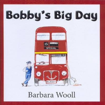 Bobby's Big Day by Barbara Wooll
